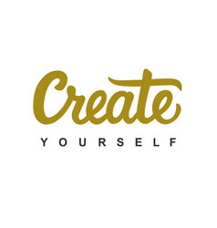 Create yourself modern calligraphy vector