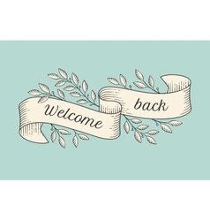 Greeting card with inscription Welcome back vector image vector image