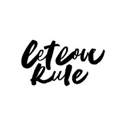 Let love rule handwritten ink pen grunge lettering vector