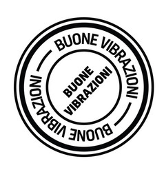 good vibes stamp in italian vector image