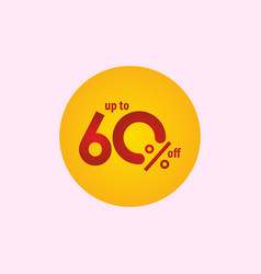 Discount label up to 60 off template design vector