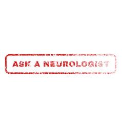 Ask a neurologist rubber stamp vector