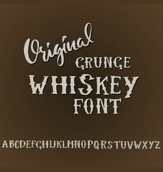 Grunge vintage whiskey font old handcrafted vector