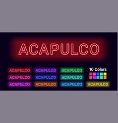 Neon name of acapulco city vector