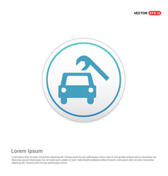 Repair car icon - white circle button vector