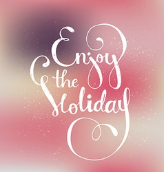 Enjoy The Holiday vector image