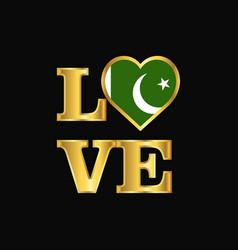 Love typography pakistan flag design gold vector