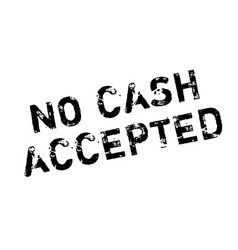 no cash accepted rubber stamp vector image