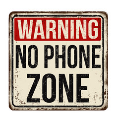 warning no phone zone vintage rusty metal sign vector image
