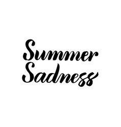 summer sadness handwritten calligraphy vector image
