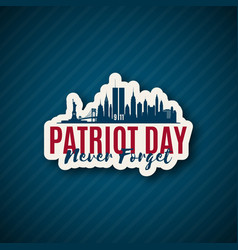 usa patriot day 911 new york skyline paper vector image