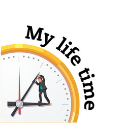 my life time man in clock background image vector image
