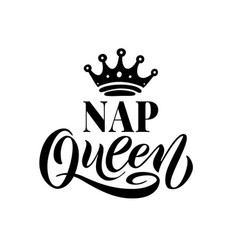 Nap queen word with crown calligraphy fun design vector