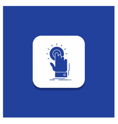 blue round button for touch click hand on start vector image