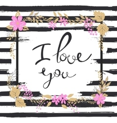 Handwritten I love you text Frame of flowers vector image
