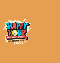 Happy hour design funny cool comic lettering vector