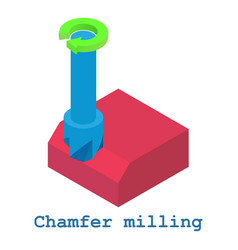chamfer milling metalwork icon isometric 3d style vector image