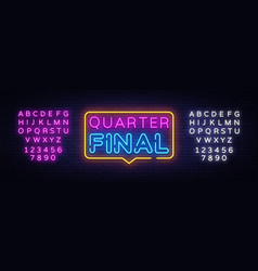quarter final neon text neon sign design vector image