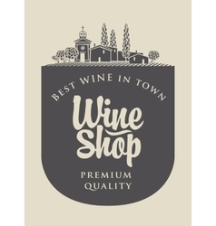 Wine store with agriculture Italian landscape vector