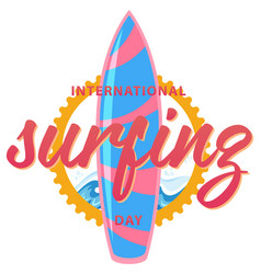 International surfing day font with a surfboard vector