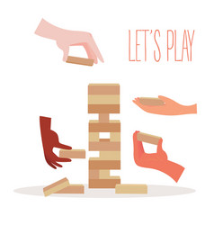 Lets play tower wooden block game and hands vector