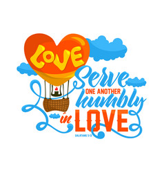 serve one another humbly in love vector image