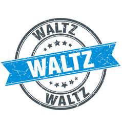 Waltz blue round grunge vintage ribbon stamp vector