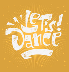 let s dance lettering musical poster print design vector image