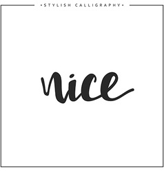 Nice phrase in handmade vector image