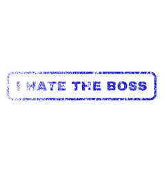 I hate the boss rubber stamp vector