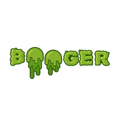 Booger typography green slime letters snot vector