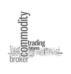 How to select a commodity broker vector