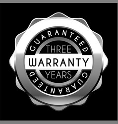three years warranty silver badge isolated on vector image