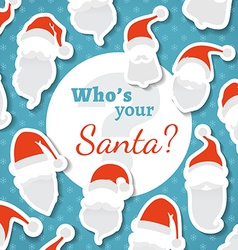Whos your Santa vector image