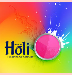 Colorful of happy holi festival of colors vector