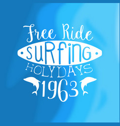 free ride surfing holidays vintage template vector image