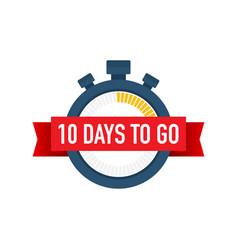 Ten days to go time icon on white background vector