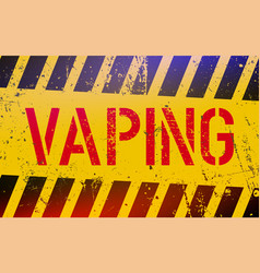 vaping lettering on danger sign with yellow vector image