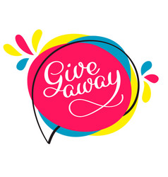 Giveaway lettering hand drawn vector