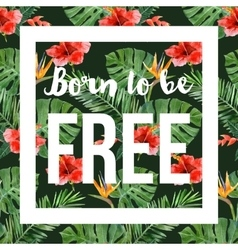 hand drawn tropical background with slogan vector image