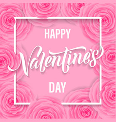 happy valentines day lettering text on rose vector image