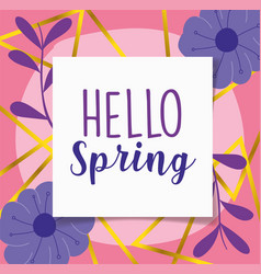 hello spring lettering label flowers decoration vector image