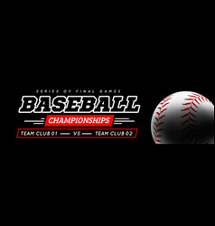 baseball ball in backlight on black background vector image