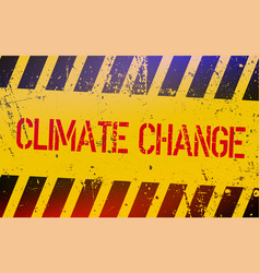 Climate change lettering on danger sign with vector