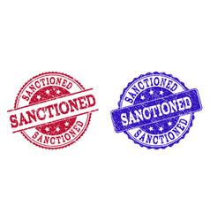 grunge scratched sanctioned stamp seals vector image