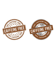 grunge stamp and silver label caffeine free vector image