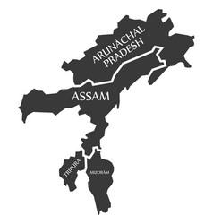 Arunachal pradesh - assam - tripura - mizoram map vector
