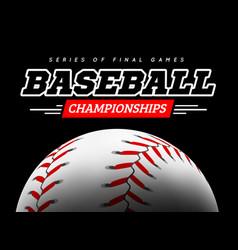baseball ball in backlight on black background vector image