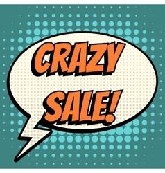 Crazy sale comic book bubble text retro style vector image