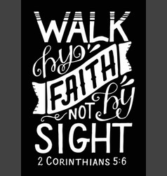 Hand lettering we walk faith not sight on vector